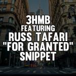For Granted Snippet 3HMB ft. Russ Tafari