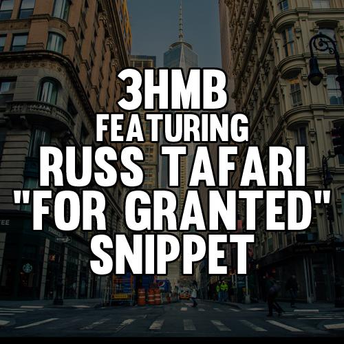 "3HMB featuring Russ Tafari ""For Granted"" snippet instagram"
