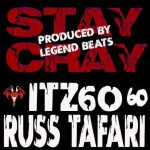 "ITZ60 ""Stay Cray"" featuring Russ Tafari"