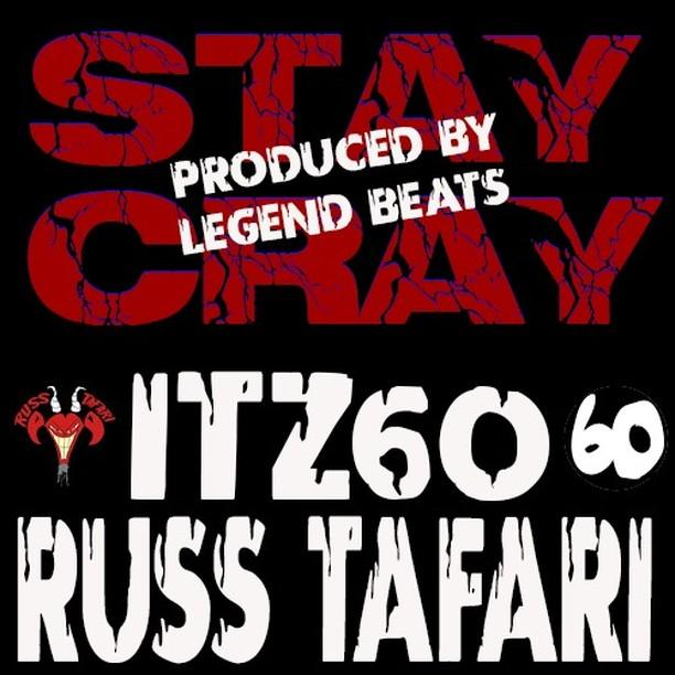 "ITZ60 ""Stay Cray"" featuring Russ Tafari"