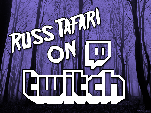Follow Russ Tafari's Live Streams on Twitch