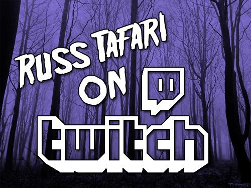 Follow Russ Tafari's Live Streams on Twitch