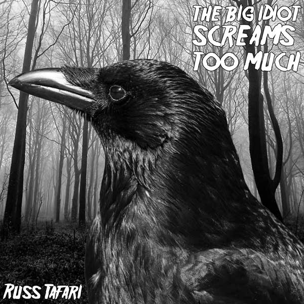 Russ Tafari - The Big Idiot Screams Too Much